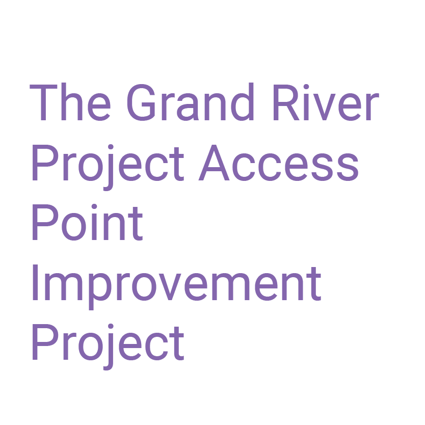 The Grand River Project Access Point Improvement Project